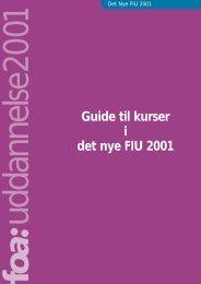 Guide til kurser i det nye FIU 2001 - FOA