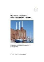 Museernes arbejde med Industrisamfundets Kulturarv (PDF-format)