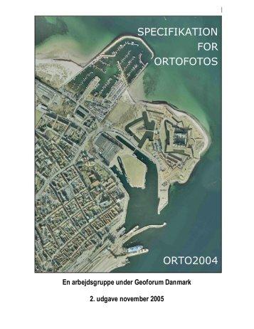 SPECIFIKATION FOR ORTOFOTOS ORTO2004 - Geoforum Danmark