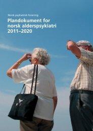 Plandokument for norsk alderspsykiatri 2011–2020 - Nasjonalt ...