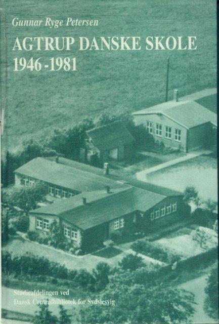agtrupdanskeskole 1946-1981 - Studieafdelingen og Arkivet ...