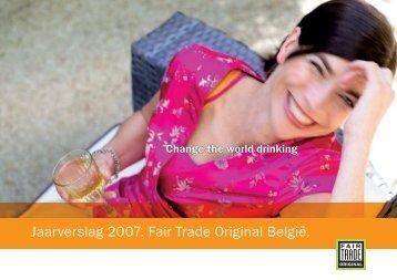 Jaarverslag 2007. Fair Trade Original België. - Kauri