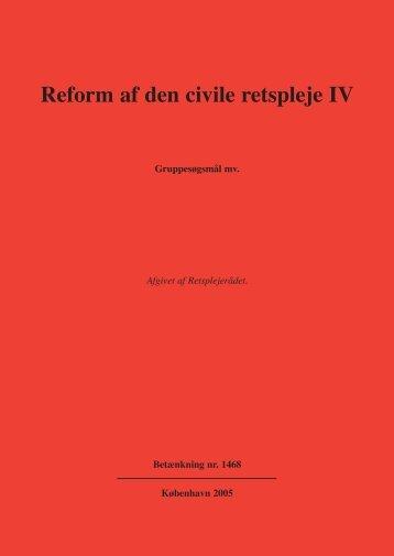 Reform af den civile retspleje IV - Justitsministeriet - Publikationer
