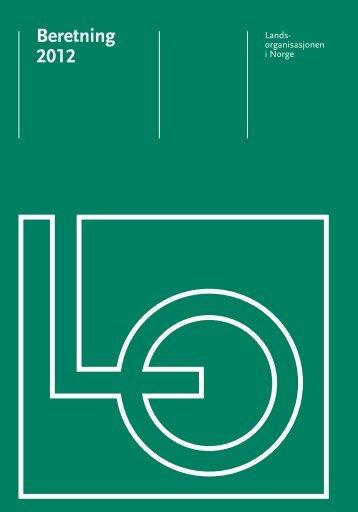 Beretning 2012 - LO-kongressen 2013 - Landsorganisasjonen i Norge
