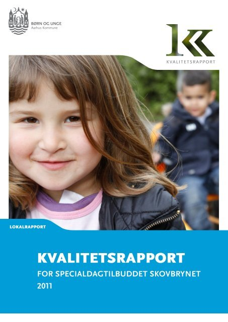 Specialdagtilbud Skovbrynet_Lokalrapport (pdf 3 MB) - Aarhus.dk