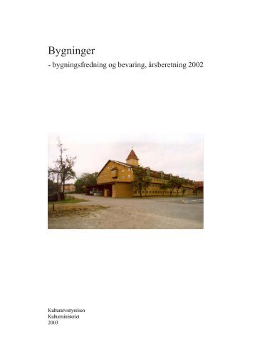 Bygninger. Bygningsfredning og bevaring ... - Kulturstyrelsen
