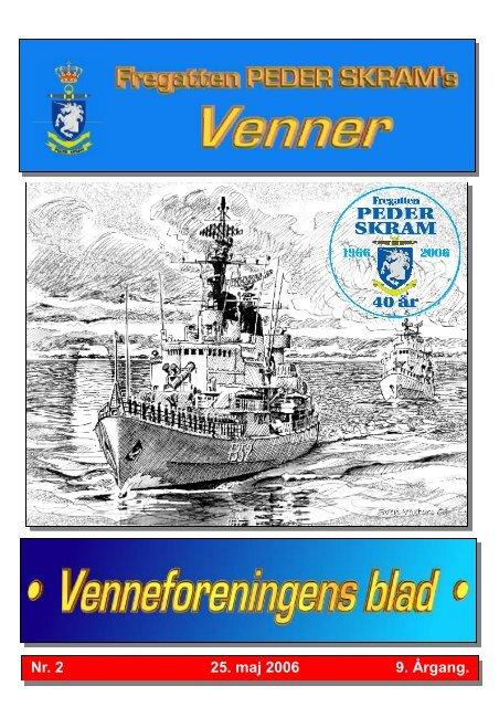 Blad nr. 2 juni 2006 - Fregatten PEDER SKRAMs venner