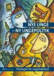 – NY UNGEPOLITIK NYE UNGE - Børne- og Kulturchefforeningen