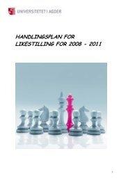 handlingsplan for likestilling for 2008 - 2011 - Universitetet i Agder