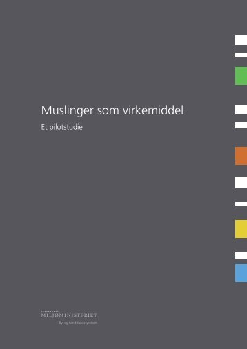 Muslinger som virkemiddel - Et pilotstudie - Ecoinnovation