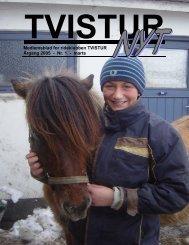 Medlemsblad for rideklubben TVISTUR Årgang 2005 - Nr. 1 - marts
