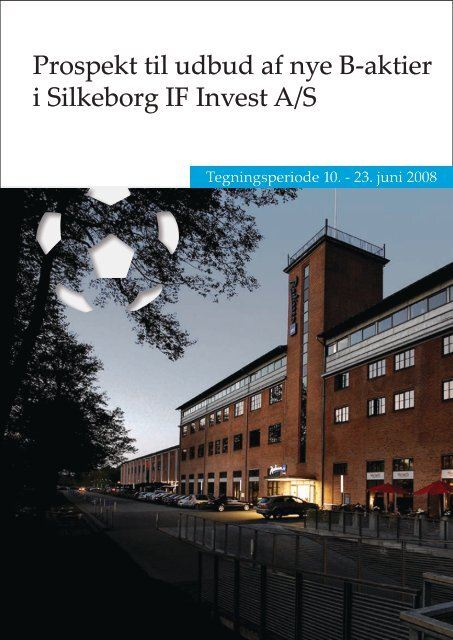 Prospekt til udbud af nye B-aktier i Silkeborg IF Invest A/S