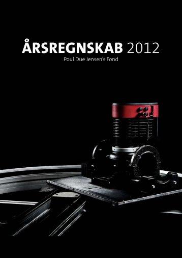 Årsregnskab 2012 - Poul Due Jensen's Fond