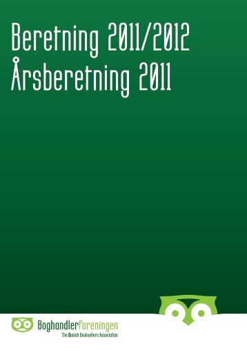 Beretning 2011/20 Årsberetning 201 - Boghandlerforeningen