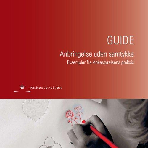 Guide om anbringelse uden samtykke - eksempler ... - Ankestyrelsen