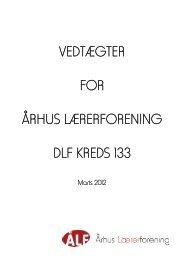 VEDTÆGTER FOR ÅRHUS LÆRERFORENING DLF KREDS 133