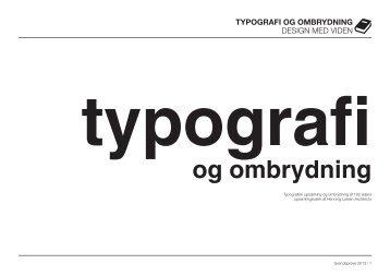 TYPOGRAFI OG OMBRYDNING deSign med viden