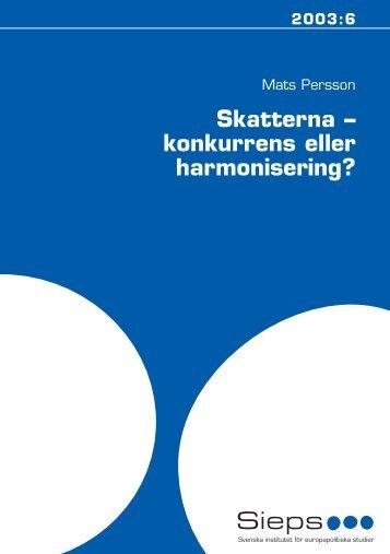 Skatterna – konkurrens eller harmonisering? - Sieps