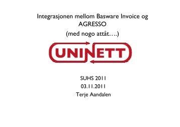 Integrasjonen mellom Basware Invoice og AGRESSO (med ... - Uninett
