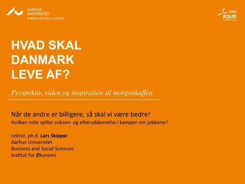 HVAD SKAL DANMARK LEVE AF? - School of Business and Social ...