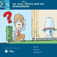 Du skal installere en rensebrønD - Forsyningsvirksomhederne