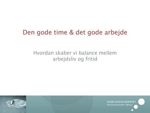 Det gode arbejdsliv, hvordan skaber vi balance mellem arbejdsliv ...