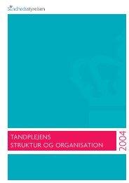 Tandplejens struktur og organisation - Sundhedsstyrelsen