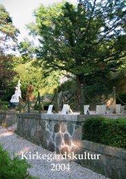 Kirkegårdskultur 2004 - Foreningen for Kirkegårdskultur