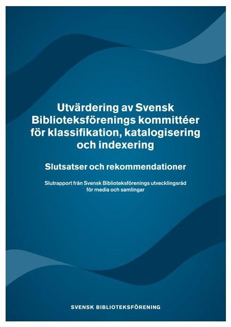 Utvärdering av Svensk Biblioteksförenings kommittéer för ...