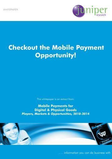 Checkout the Mobile Payment Opportunity - Juniper Research