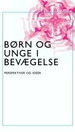 BØRN OG UNGE I BEVÆGELSE - Kulturministeriet