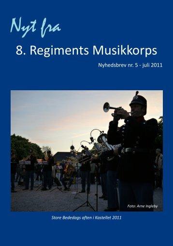 Nyhedsbrev nr. 5 - juli 2011 - 8. Regiments Musikkorps
