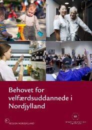Behovet for velfærdsuddannede i Nordjylland - Region Nordjylland