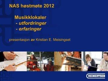 Musikklokaler, utfordringer, erfaringer v/Kristian E. Meisingset