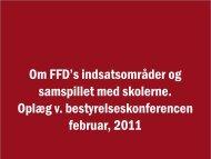 Om FFD's indsatsområder og samspillet med skolerne. Oplæg v ...