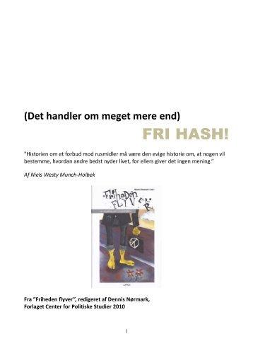 Det handler om mere end fri hash - Niels Westy Munch-Holbek