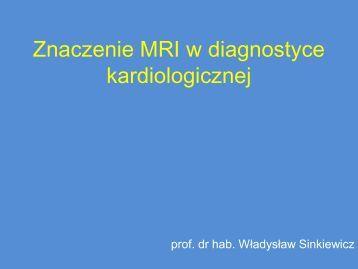 Znaczenie MRI w diagnostyce kardiologicznej
