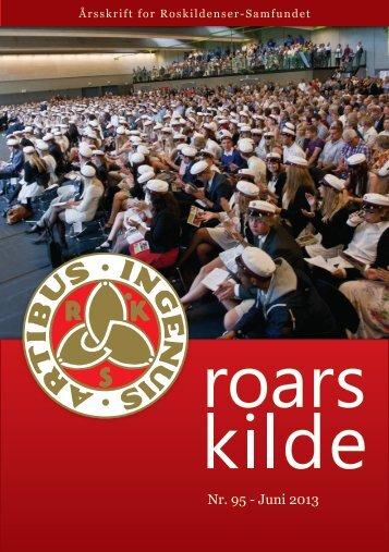 Roars Kilde Nr. 95 - Juni 2013 - Roskildenser samfundet.
