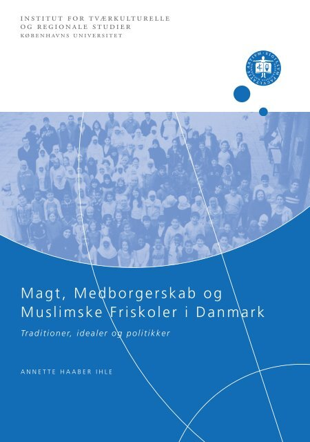 Magt, Medborgerskab og Muslimske Friskoler i ... - Ny i Danmark