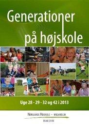Uge 28 - 29 - 32 og 42 i 2013 - Nørgaards Højskole