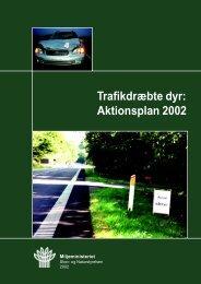 Trafikdræbte dyr: Aktionsplan 2002 - Naturstyrelsen