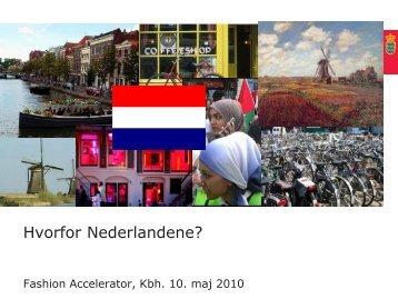 Michael Nord, Hvorfor Nederlandene? - Fashion Accelerator