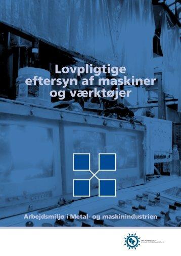 Lovpligtige eftersyn af maskiner og værktøjer - Industriens ...