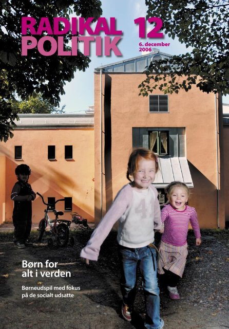 RADIKAL POLITIK 12-2006.indd - Radikale Venstre