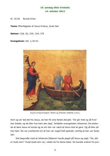 19. søndag efter trinitatis 14. oktober 2012 1 Kl. 10.00 Burkal Kirke ...