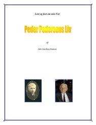 """Peder Pedersens liv, Løst og fast om min Far""""."""