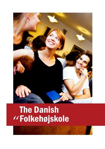 10-The Danish Folkehøjskole.indd - The Danish Folk High School