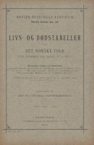 og Dødstabeller for Det Norske Folk efter erfaringer fra Tiaaret ... - SSB