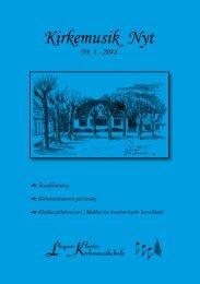 Kirkemusik Nyt 1, 2012 - Folkekirkens Kirkemusikskoler