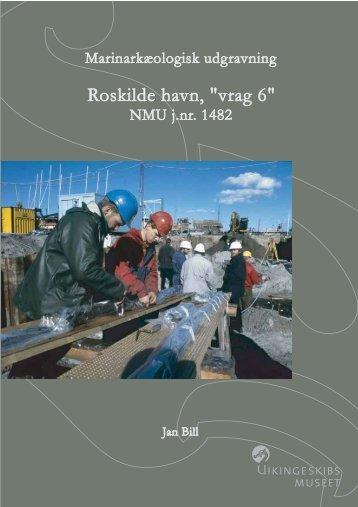 """Roskilde havn, """"vrag 6"""" - Vikingeskibsmuseet"""